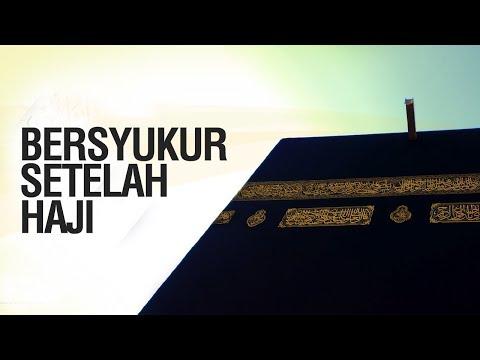 Bersyukur Setelah Haji - Ustadz Ahmad Zainuddin Al-Banjary