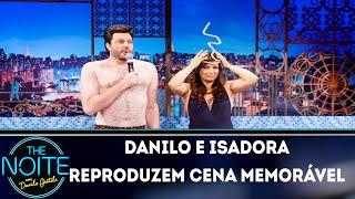 Danilo e Isadora Ribeiro reproduzem cena memorável | The Noite (27/11/18)