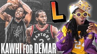 LAKERS FAN REACTS TO KAWHI LEONARD & DEMAR DEROZAN TRADE?! BIGGEST L IN NBA HISTORY?!
