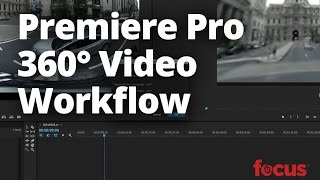 The Premiere Pro 360-Degree Video Workflow