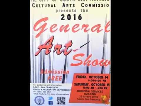 "South San Francisco Cultural Arts Commission ""General Art Show"" 10-15-16"