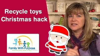 Simple Ways To Recyle Kids Toys At Christmas And Give Back