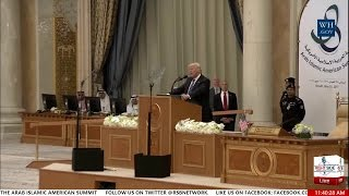 Full Speech: President Trump's Speech at Arab Islamic American Summit in Saudi Arabia - 5/21/17