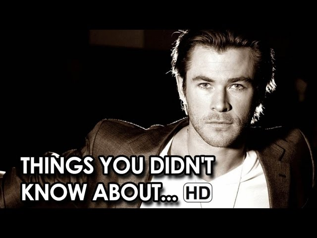 Things You Didn't Know About - Chris Hemsworth (2014) HD