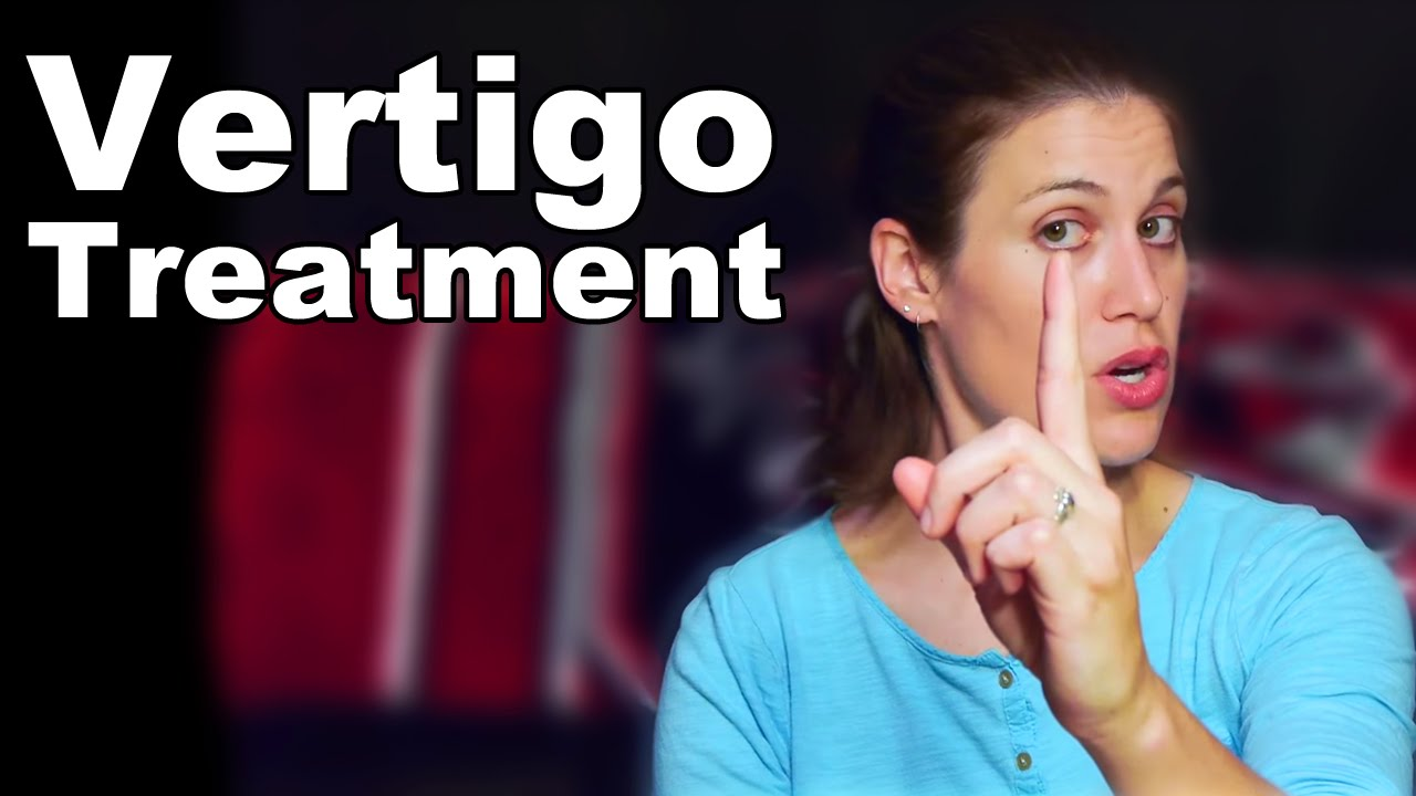 Vertigo Treatment with Simple Exercises (BPPV) - Ask ...