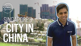 Singapore is building a city in China | CNBC Reports