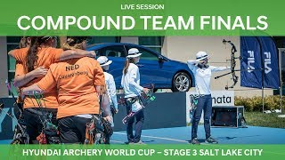 Live Session: Compound Team Finals | Salt Lake City 2018 Hyundai Archery World Cup S3