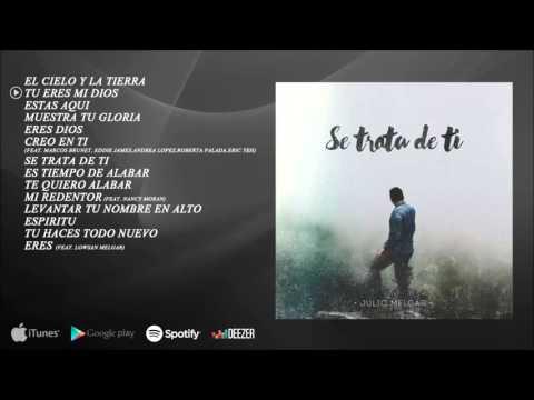 Se Trata De Ti - Julio Melgar - Album Completo
