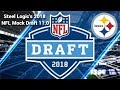 Pittsburgh Steelers || 2018 NFL Mock Draft 11.0 || **HD Quality**