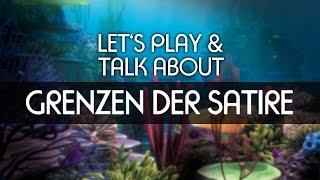 Lets Play & Talk About - Grenzen der Satire [deutsch] [FullHD]