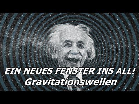 Ein neues Fenster ins All: Gravitationswellen - Nobelpreis Physik 2017