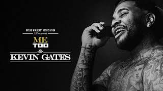 Kevin Gates Me Too