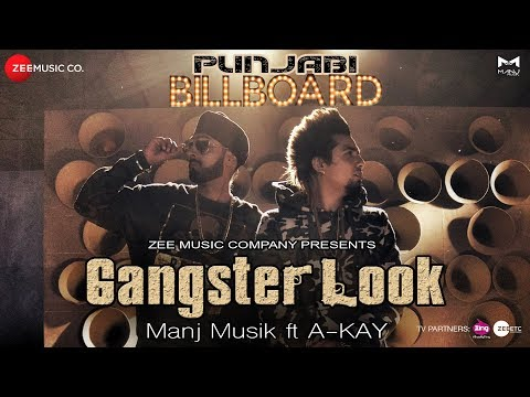 Gangster Look - Official Music Video | Manj Musik ft A-Kay | Punjabi Billboard Album