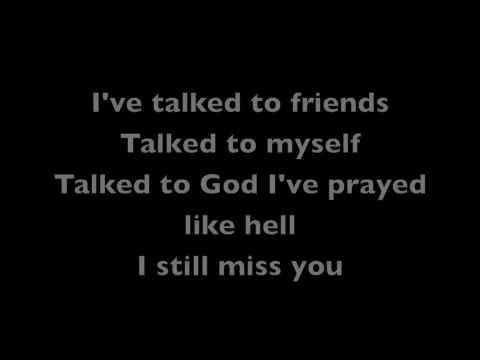 I still miss you baby