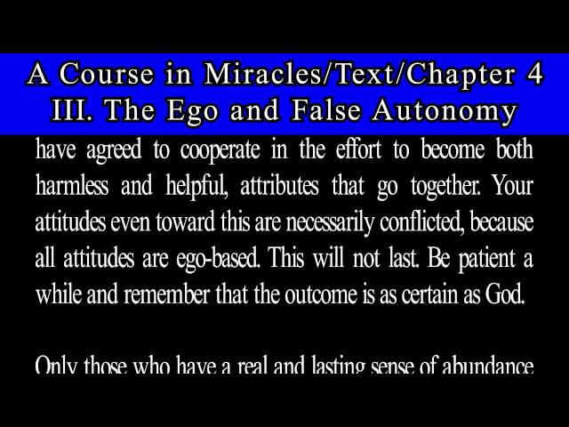A Course in Miracles-Text-Ch 4. 3 The Ego and False Autonomy