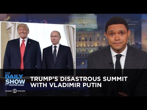 Trump's Disastrous Summit with Vladimir Putin   The Daily Show
