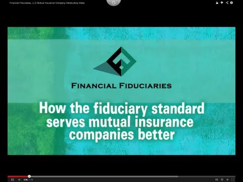 Financial Fiduciaries, LLC Mutual Insurance Company Introductory Video