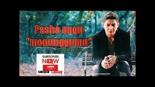Menunggumu ost kaili - by Pasha ungu | lirik video