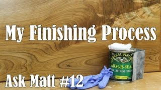 My Finishing Process for Woodworking- Ask Matt #12
