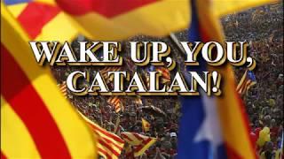 Wake Up, You, Catalan! (Catalan patriotic song)