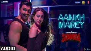 SIMMBA: Aankh Marey Full Song  | Ranveer Singh, Sara Ali Khan |Tanishk Bagchi,Neha Kakkar,Kumar Sanu