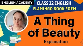 A Thing of Beauty | CBSE NCERT Class XII English Poem Explanation