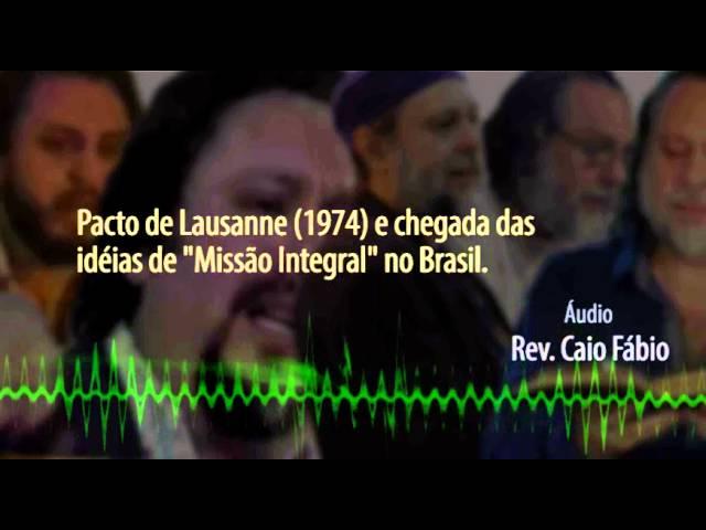 Caio Fábio resume história da Teologia de Missão Integral no Brasil. E estranha o recente Manifesto.