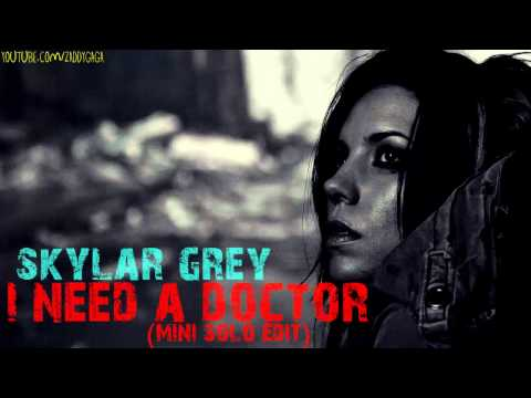 Skylar Grey - I Need A Doctor (mini Solo Edit) video