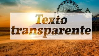 PHOTOSHOP CC | EFECTO TEXTO TRANSPARENTE | TUTORIAL