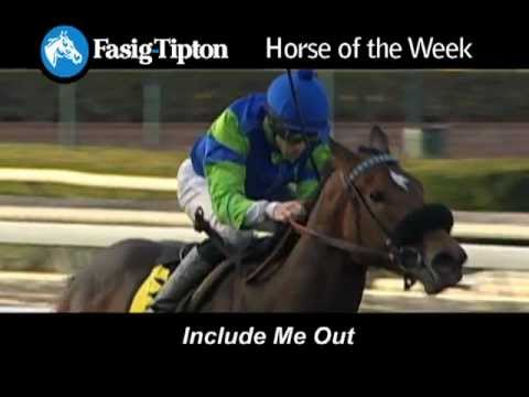 Fasig-Tipton Horse of the Week: Include Me Out