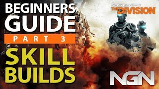 Beginners Guide to Skill Builds || Part 3 || The Division 1.8