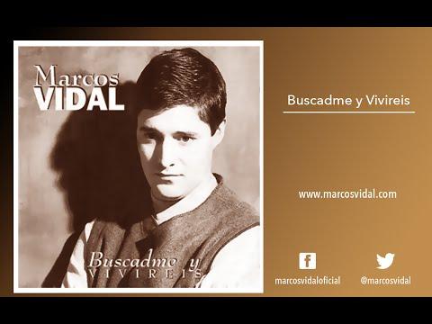 Marcos Vidal - Buscadme Y Viviris