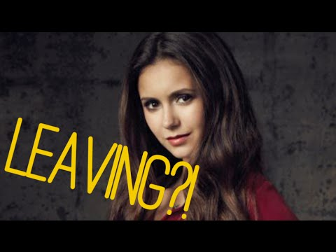 Nina Dobrev Leaving 'The Vampire Diaries!'