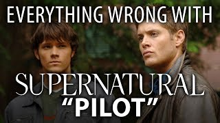 "Everything Wrong With Supernatural ""Pilot"""
