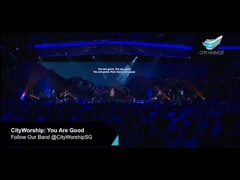 Cityworship: You Are Good (kari Jobe)    Annabel Soh  City Harvest Church video