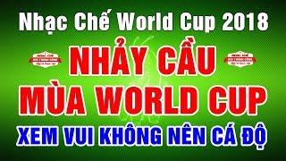 Nhạc Chế World Cup REMIX | THUA CÁ ĐỘ NHẢY CẦU TỰ SÁT | Xem Vui Không Nên Cá Độ
