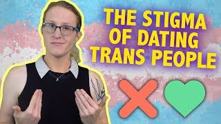 Transgender Dating Stigma : Are Trans People Excluded From Dating?