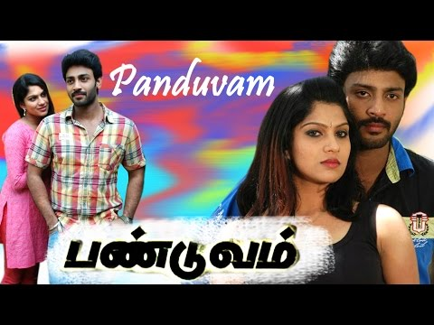 PANDUVAM | Sidesh & Swasika |Tamil New Release Movie | Tamil latest Full Movie 2015 - full Hd 1080