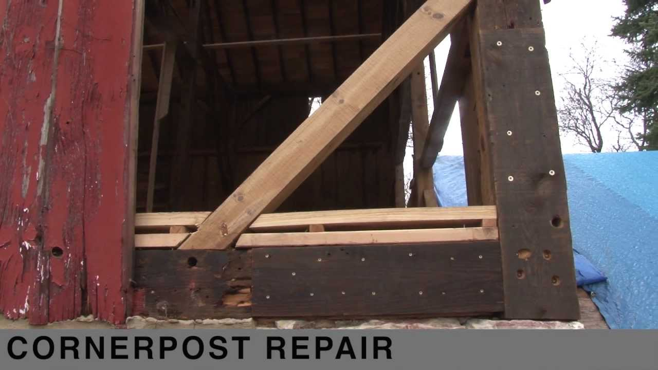 Corner Post Repair On A Timber Frame Barn Youtube