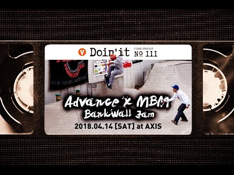 ADVANCE × MBM BANKWALL JAM [VHSMAG]