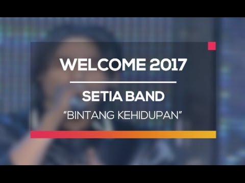 download lagu Setia Band - Bintang Kehidupan Welcome 2 gratis