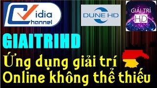 Trải Nghiệm Giải Trí Online Với Ứng Dụng GiaiTriHD Trên Các Dòng Đầu Phát Dune HD - Vidia Channel