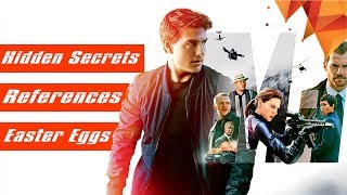 9 Mission Impossible Fallout Easter Eggs, References and Secrets You Need to Know