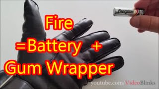 Fire - Gum Wrapper and Battery