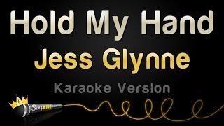 Jess Glynne Hold My Hand Karaoke Version