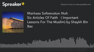 Six Articles Of Faith   ( Important Lessons For The Muslim) by Shaykh Bin Baz