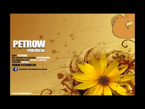 Petrow - Pentru EA  ( ExStazy E-Motion-L )