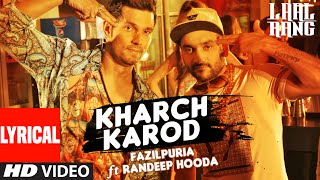 Kharch Karod Lyrical Video song | LAAL RANG | Randeep Hooda, Fazilpuria |  Vipin Patwa | T-Series