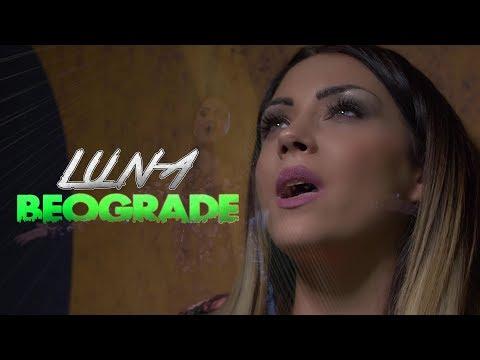 LUNA - BEOGRADE - (OFFICIAL VIDEO 2017)4K