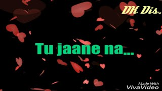 download lagu Tu Jaane Na  Whatsapp Status    gratis